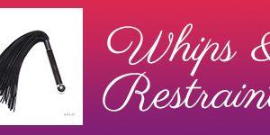 Whips & Restraints
